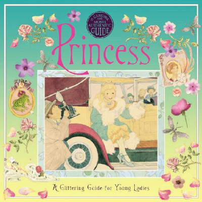 Image for Princess: A Glittering Guide for Young Ladies