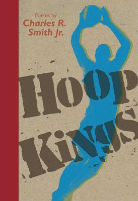 "Hoop Kings, ""Smith Jr., Charles R."""