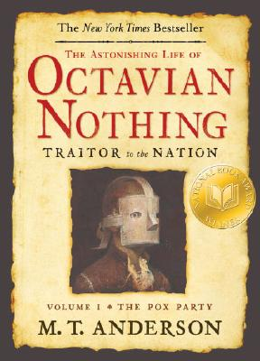 The Astonishing Life of Octavian Nothing Traitor t, Anderson, M.T.
