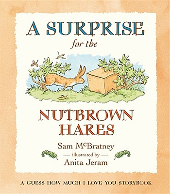 """A Surprise for the Nutbrown Hares: A Guess How Much I Love You Storybook, """"McBratney, Sam"""""""
