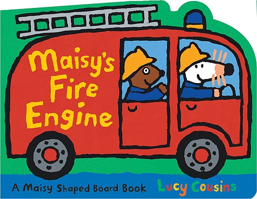 Maisy's Fire Engine: A Maisy Shaped Board Book, Cousins, Lucy
