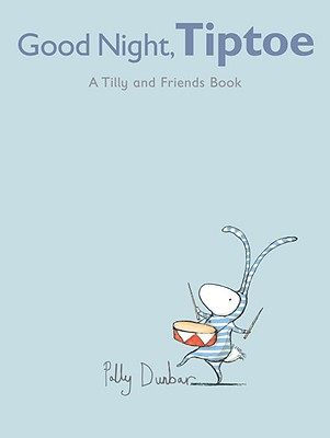 """Good Night, Tiptoe: A Tilly and Friends Book"", ""Dunbar, Polly"""