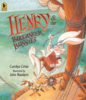 Henry & the Buccaneer Bunnies, Crimi, Carolyn