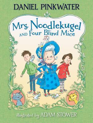 "Mrs. Noodlekugel and Four Blind Mice, ""Pinkwater, Daniel"""