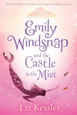Emily Windsnap and the Castle in the Mist, Liz Kessler