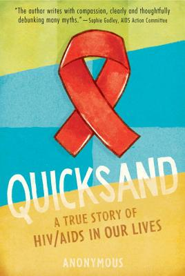 Quicksand: HIV/AIDS in Our Lives, Anonymus