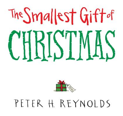 The Smallest Gift of Christmas, Reynolds, Peter H.
