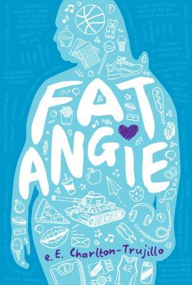 Fat Angie, Charlton-Trujillo, e.E.