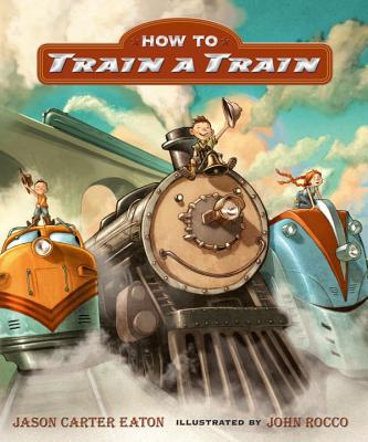 "How to Train a Train, ""Eaton, Jason Carter"""