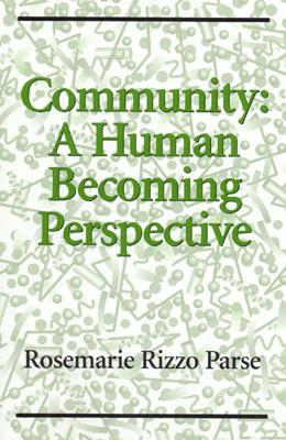 Community: A Human Becoming Perspective, Parse, Rosemarie Rizzo