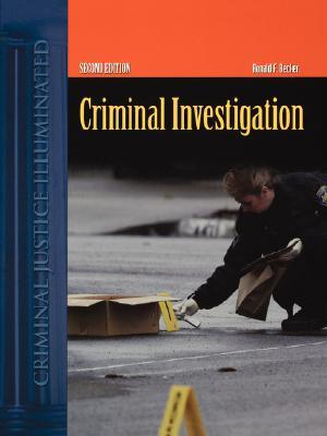 Criminal Investigation, Second Edition: A Contemporary Perspective (Criminal Justice Illuminated), Becker, Ronald F.