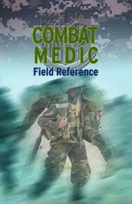 Combat Medic Field Reference, United States Army,