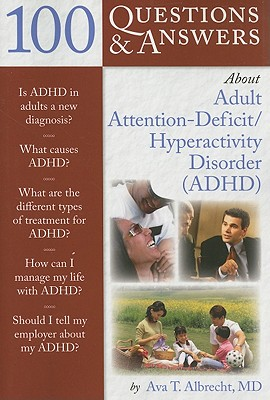 Image for 100 Questions And Answers About Adult Attention-Deficit/Hyperactivity Disorder (ADHD)