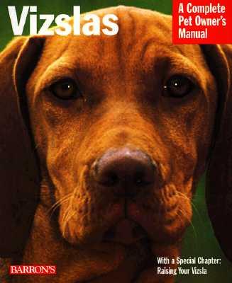 Vizslas (Complete Pet Owner's Manuals), Chris Pinney D.V.M.