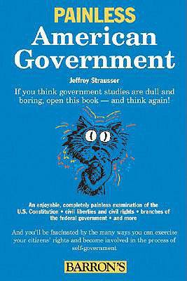 Painless American Government (Barron's Painless), Jeffrey Strausser