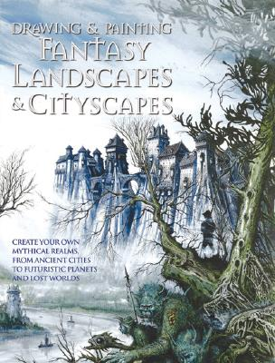 Image for Drawing and Painting Fantasy Landscapes and Cityscapes