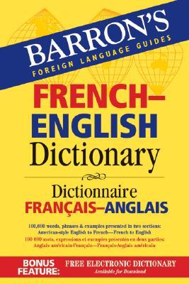 Barron's French-English Dictionary: Dictionnaire Francais-Anglais (Barron's Foreign Language Guides)