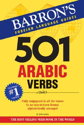 501 Arabic Verbs: Fully Conjugated in All Forms, Scheindlin Ph.D., Raymond