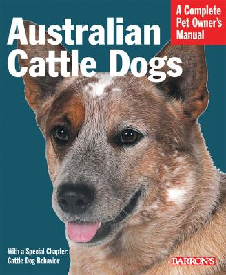 Image for Australian Cattle Dogs (Complete Pet Owner's Manual)