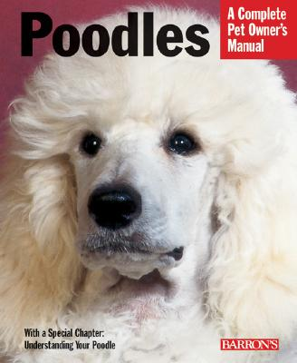 Poodles (Complete Pet Owner's Manual), Joe Stahlkuppe