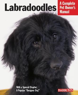 Labradoodles (Barron's Complete Pet Owner's Manuals), Margaret Bonham