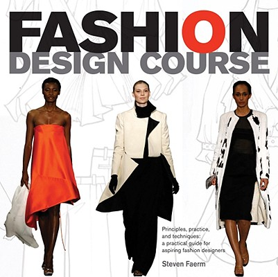 "Image for ""Fashion Design Course: Principles, Practice, and Techniques: A Practical Guide for Aspiring Fashion Designers"""