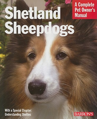 Image for Shetland Sheepdogs (Complete Pet Owner's Manual)
