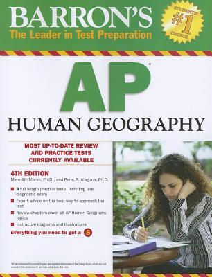Barron's AP Human Geography, 4th Edition, Meredith Marsh Ph.D., Peter S. Alagona Ph.D.