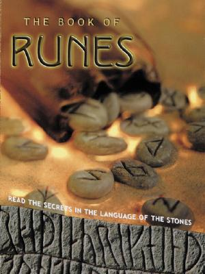 The Book of Runes: Read the Secrets in the Language of the Stones, Francis Melville