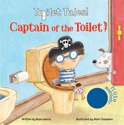 Captain of the Toilet (Toilet Tales!), Inserra, Rose