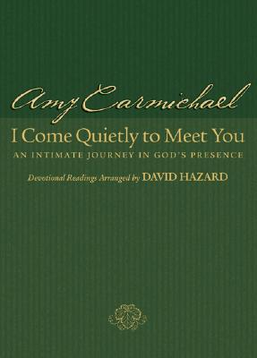 Image for I Come Quietly to Meet You: An Intimate Journey in God's Presence