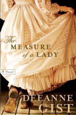 The Measure of a Lady: A Novel, DEEANNE GIST