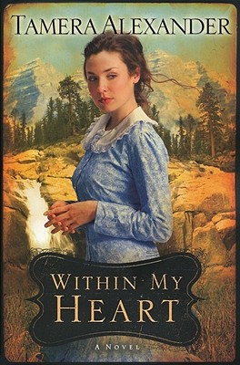 Image for Within My Heart (Timber Ridge Reflections, Book 3)