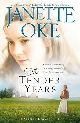 The Tender Years (A Prairie Legacy, Book 1), Janette Oke