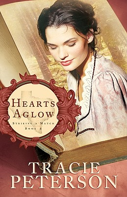 Hearts Aglow (Striking a Match), Tracie Peterson