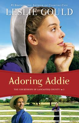Image for Adoring Addie (The Courtships Of Lancaster County)