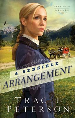 A Sensible Arrangement (Lone Star Brides) (Volume 1), Peterson, Tracie