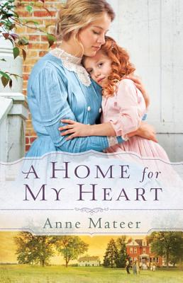 Home for My Heart, A, Anne Mateer