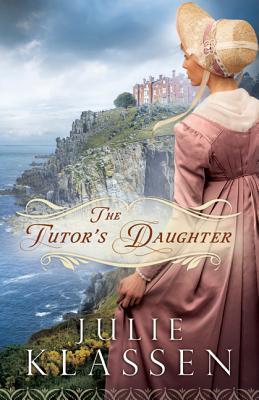 Tutor's Daughter, The, Julie Klassen