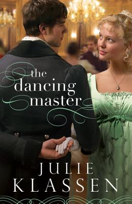 Dancing Master, The, Julie Klassen