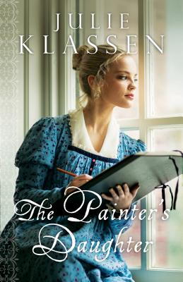 The Painter's Daughter, Julie Klassen