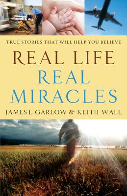 Image for Real Life, Real Miracles: True Stories That Will Help You Believe