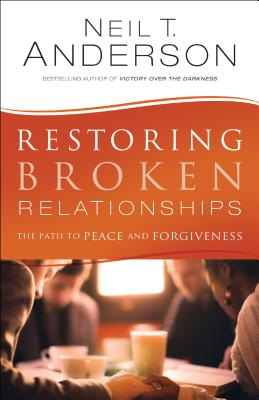 Image for Restoring Broken Relationships: The Path to Peace and Forgiveness