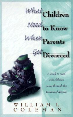 Image for What Children Need to Know When Parents Get Divorced