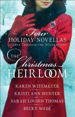Image for The Christmas Heirloom: Four Holiday Novellas of Love through the Generations