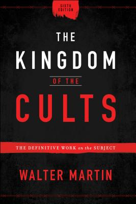 Image for The Kingdom of the Cults: The Definitive Work on the Subject