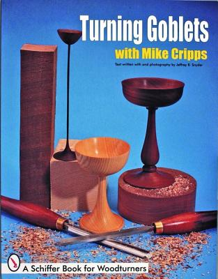 Image for Turning Goblets (Schiffer Book for Woodcarvers)