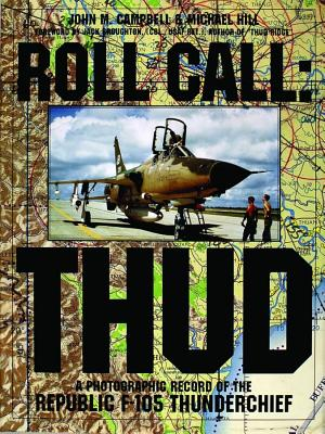 Image for Roll Call, Thud: A Photographic Record of the Republic 4-105 Thunderchief