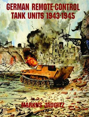 Image for German Remote-control Tank Units 1943-1945