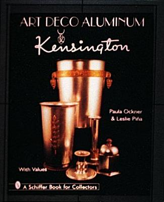 Image for Art Deco Aluminum: Kensington (Schiffer Book for Collectors)